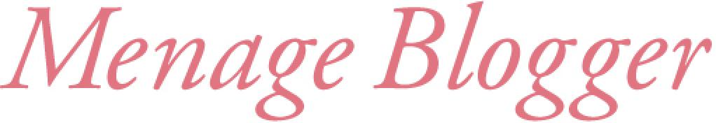 Menage Blogger